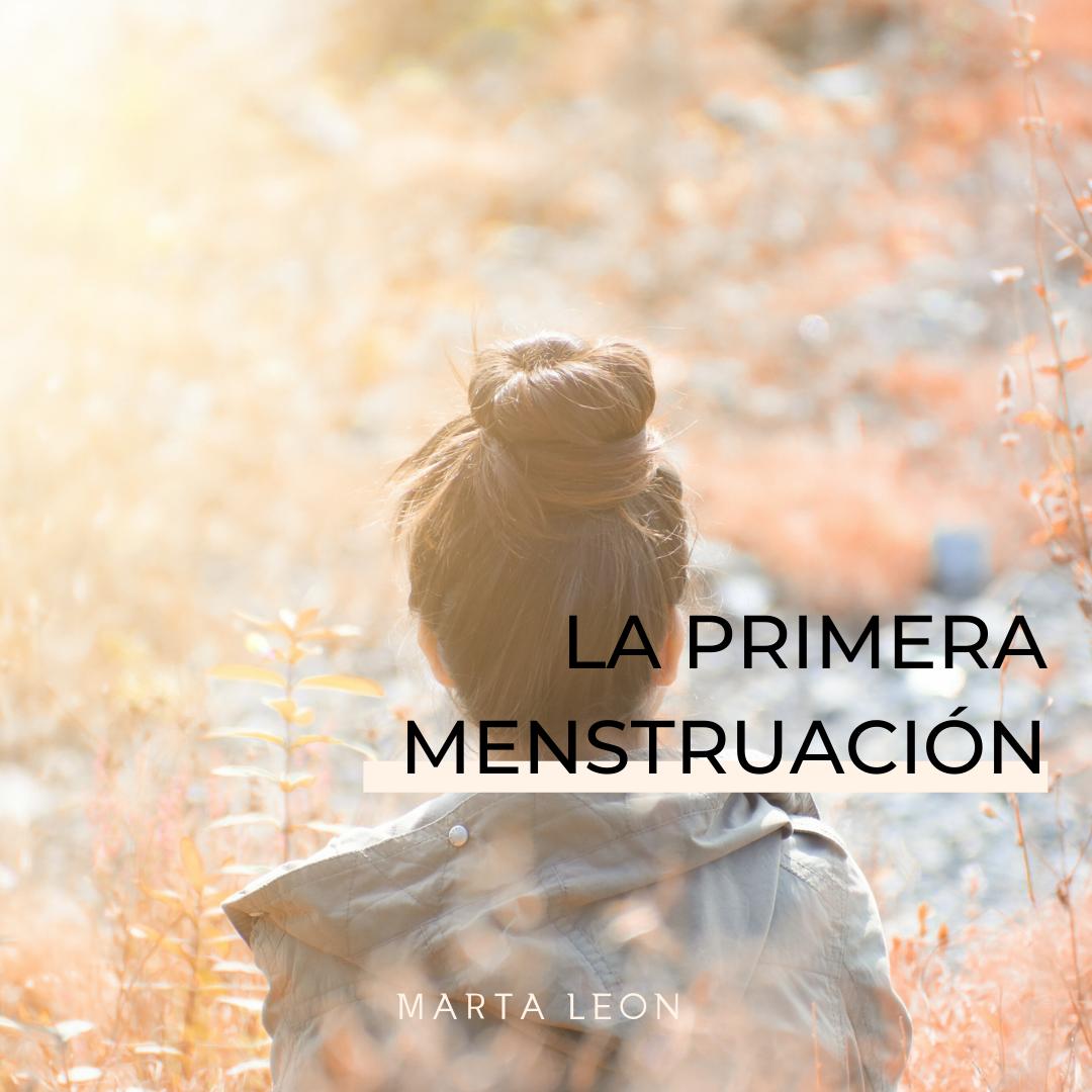 La primera menstruación